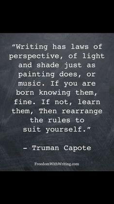 Writing - Truman Capote.