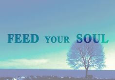 "Tattoo Ideas & Inspiration - Quotes & Sayings | ""Feed your soul"""