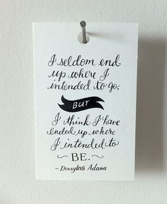love this! douglas adams, quotes, dougla adam, true, thought, inspir, seldom, intend, live