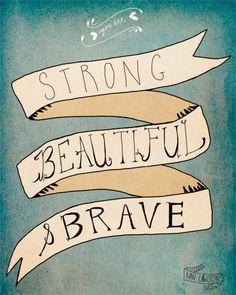 strong beautiful & brave / drawing by NAN LAWSON