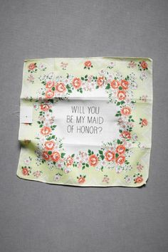 a great way to ask your friend to be your maid of honor.