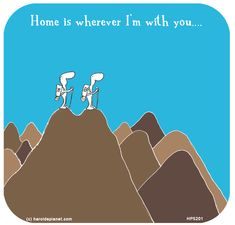 Home is wherever I'm with yoy  ....