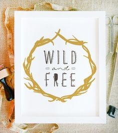 wild and free quote art print 8 x 10 antler wreath and handwritten typography illustration in spring colors with white background. $15.00, via Etsy.