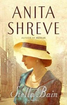 Stella Bain : a novel by Anita Shreve.  Click the cover image to check out or request the historical fiction kindle.