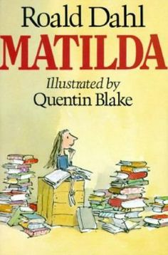 Matilda by Roald Dahl {my favorite author as a child!}