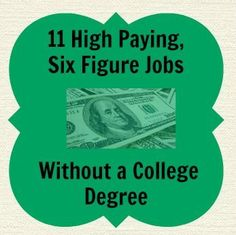 Lookin' to make more money without a degree? High Paying Jobs Revealed. http://www.moneycrashers.com/six-figure-income-jobs-without-having-a-degree/