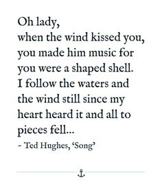 Ted Hughes, snippet from 'Song'
