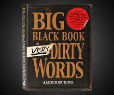 The Big Black Book of Very Dirty Words birthday, black books, worth read, big black, book worth, dirti