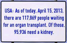 Please consider organ donation!  You can save up to 8 lives!