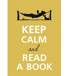 Keep Calm and Read a Book Life is a Hammock