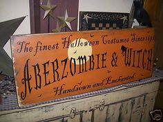 PRIMITIVE HALLOWEEN SIGN~~ABERZOMBIE & WITCH~~COSTUME~~ - oh my, how cute is this!
