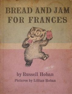 great kids book: Bread and Jam For Frances