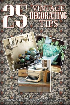 25 Vintage Decorating Tips globe collect, thought, cottag market