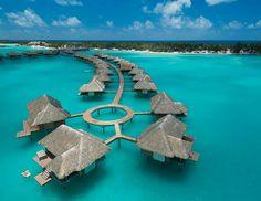Four Seasons Hotel - Bora Bora...need to go there...now