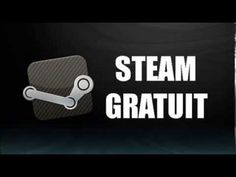STEAM GRATUIT: Comment Avoir Les Jeux Steam Gratuit 2013