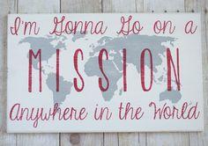 DIY Go on a Mission Sign