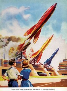 How long will it be before we travel by rocket airliner?    Air Travel / Retro Future / Vintage Futurism / Rock Ship / Space Ship / Space Age / Atomic Age
