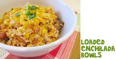 Lovely Little Snippets: Loaded Enchilada Bowls