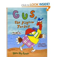 Gus, the Pilgrim Turkey by Teresa Bateman. ER BAT.