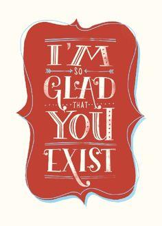 I'm glad you exist :)