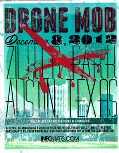 DRONE MOB.  The watched become the watchers.  Come join the Infowars Crew out a Zilker Park in Austin, TX Sat Dec 8th at 11amCT.  Bring a drone to fly or just come join the awareness movement!