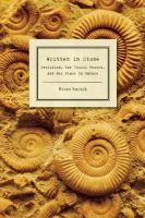 Written in Stone Evolution, the Fossil Record, and Our Place in Nature (Book) : Switek, Brian