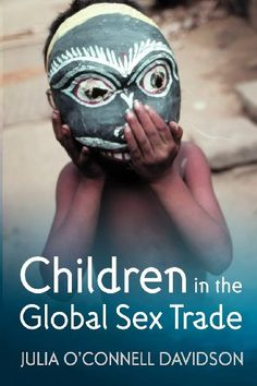 Children in the Global Sex Trade (HV6570 .D243 2005) Great information for research!