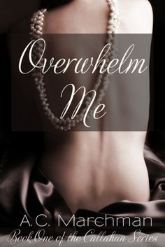 Overwhelm Me (Callahan Series #1) - CHECK