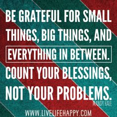 Be Grateful For Small Things