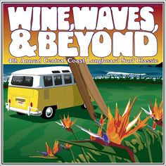 Wine, Waves & Beyond, May 30-June 2 www.winewavesandbeyond.com