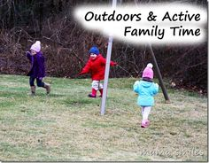 Ideas for outdoor & active family time.