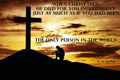 Christ would have died for only one, me!-C.S Lewis/♥BIBLE IN MY LANGUAGE