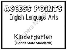 Access Points: ELA - Kindergarten (Florida State Standards) from Pink at Heart on TeachersNotebook.com -  (18 pages)  - PDF - Access Points for ELA: Kindergarten (Florida State Standards)