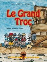 Le grand troc, série Les petits pirates 5, Alain M. Bergeron, illustré par Sampar, Boréal Maboul, 56 pages