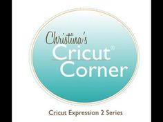 Cricut Expression 2: Episode #1 Getting Started