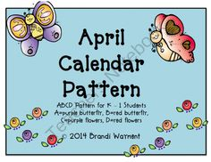 April Calendar Pattern from BrandiWayment on TeachersNotebook.com -  (10 pages)  - The April Calendar Pattern download contains one ABCD pattern using butterflies and flowers for kindergarten and first grade students.