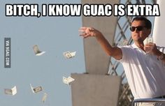 How I always feel at Chipotle.....omg