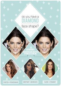 On to the next one– the gorgeous diamond face shape! If you're a diamond, your hairline is more narrow. Also, starting below the ear your jawline comes to a point at your chin. (If your jawline narrows but your hairline is wide, then stay tuned for the inverted triangle face shape which coming will be next!)