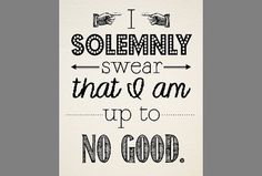 I Solemnly Swear That I Am Up to No Good - Harry Potter Printable Art Quote - Custom Colors Available