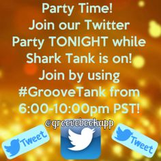 Party Time! Join our Twitter Party TONIGHT while Shark Tank is on! Join by using #GrooveTank from 6:00-10:00pm PST! @groovebookapp
