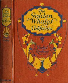 Lindsay--Golden Whales of California--Macmillan, 1920