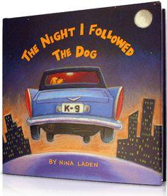 The Night I Followed the Dog, Written by: Nina Laden | Read by: Amanda Bynes. http://www.storylineonline.net/the-night-i-followed-the-dog/
