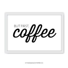But First Coffee Print // Home Decor // 5x7 by PuddleduckPaperCo, $12.00