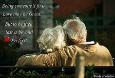 Being someone's first love may be great... but to be their last is beyond perfect.