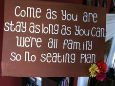 """I've been looking for a cute sign or way of incorporating the """"no seating plan"""" idea--perfect!"""