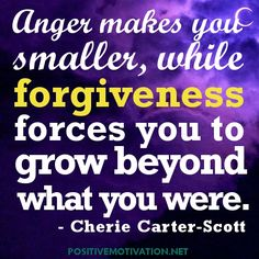 Anger-makes-you-smaller-while-forgiveness-forces-you-to-grow-beyond-what-you-were.QUOTE_