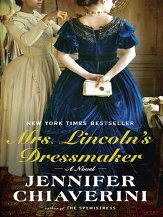 books, first ladies, jennif chiaverini, american history, book worth, lincoln dressmak, friendship, todd lincoln, novel