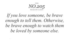 if you love someone be brave, honest quot, love someone else quotes, life, rule, wisdom, inspir, word, ladi 205