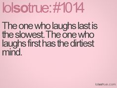 this is so true and it's usually ME!