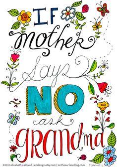 If Mother Says No Ask Grandma